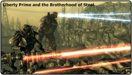 Liberty Prime and the Brotherhood of Steel.